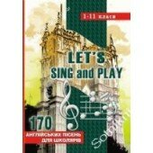 170 английских песен Let's Sing And Play 1-11 классы